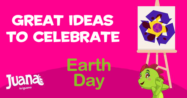 Great Ideas to Celebrate Earth Day